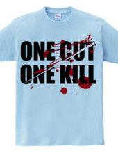 ONE CUT ONE KILL