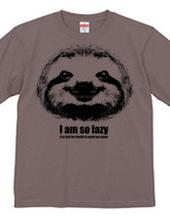 I am lazy I am so lazy sloth Design