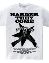 HARDER THEY COME