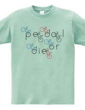 pedal or die
