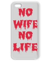 NO WIFE ,NO LIFE