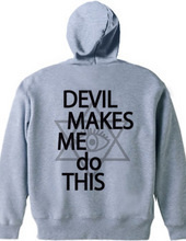 DEVIL MAKES ME DO THIS HOODIE