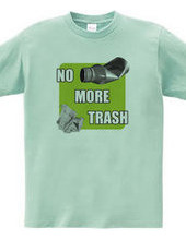 NO MORE TRASH