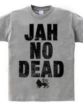JAH NO DEAD