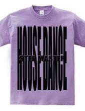 HOUSE DANCE (step master)