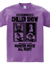 CHILLER SHOW