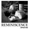 REMINISCENCE OPUS #02