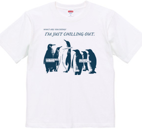 CHILL OUT PENGUINS