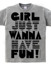 Girl Wanna Have Fun!