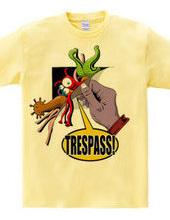 TRESPASS!