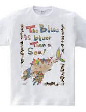 Blue is bluer than a sea
