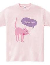 ピンクのネコちゃん、つれてって。