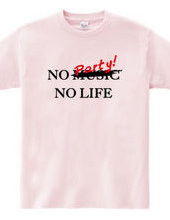 NO PARTY! NO LIFE