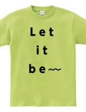 Let it be〜