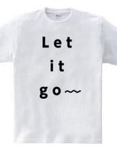 Let it go〜
