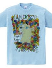 I am crazy for you!!!