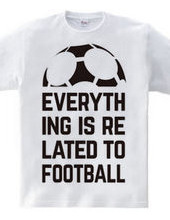 EVERYTHING IS RELATED TO FOOTBALL.