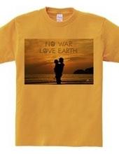 NO WAR,LOVE EARTH