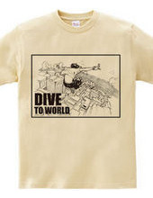 DIVE TO WORLD