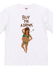 BUY ME A DRINK