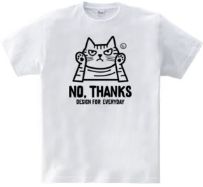 NO, THANKS ~ねこシリーズ~