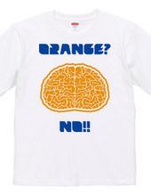 ORANGE?NO!!