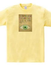 Look me in the eye.