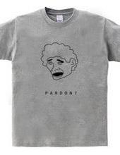 パードゥン?