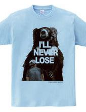 I`LL NEVER LOSE