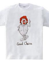 good choice