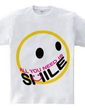 ALL YOU NEED IS SMILE.