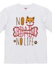 NO 柴犬 NO LIFE