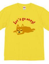 Let s go easy!_SHIBA-1