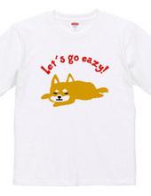 Let's go easy! _SHIBA-1
