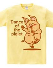 Dance of the piglet