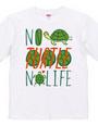 NO TURTLE NO LIFE