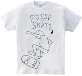 POSSE TO SKATE スケート一筋