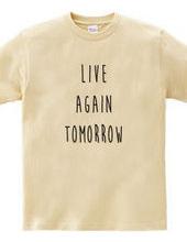 LIVE AGAIN TOMORROW 明日 また 生きる メッセージロゴ