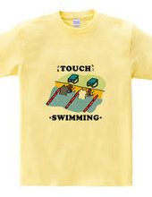SWIMMING -touch!