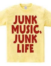 JUNK MUSIC, JUNK LIFE