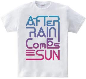After rain comes sun