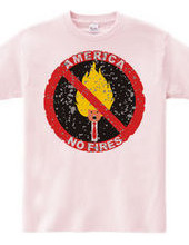 American Fire not allowed (deteriorated)