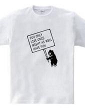 クマ 人生は一度だけ 楽しまなくちゃ メッセージ熊