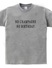 NO CHAMPAGNE NO BIRTHDAY