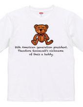 セオドア・ルーズベルトのニックネームはテディです。