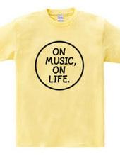 ON MUSIC, ON LIFE.