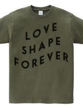 LOVE SHAPE FOREVER