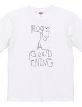 Hope is a good thing