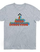 I NEED DIRECTION