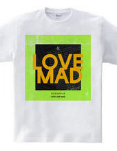 LOVE AND MAD green